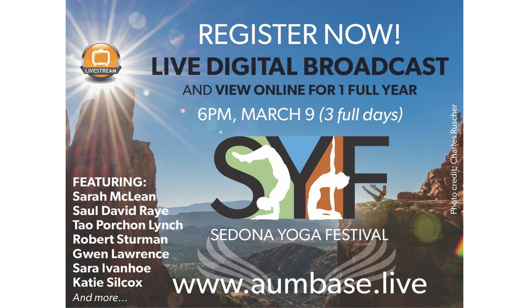 Join us LIVE at the 2017 SEDONA YOGA FESTIVAL! Now for Purchase at Sedona Yoga Festival